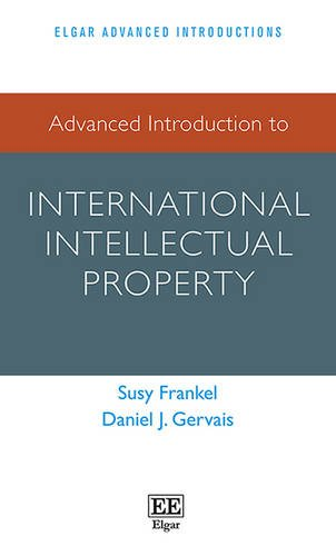 9781783473427: Advanced Introduction to International Intellectual Property (Elgar Advanced Introductions)