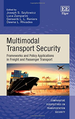 9781783474813: Multimodal Transport Security: Frameworks and Policy Applications in Freight and Passenger Transport (Comparative Perspectives on Transportation Security series)