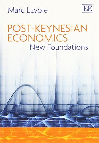Post-Keynesian Economics: New Foundations: Marc Lavoie