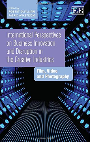9781783475339: International Perspectives on Business Innovation and Disruption in the Creative Industries: Film, Video and Photography