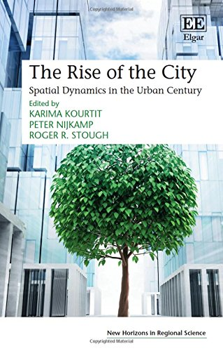 The Rise of the City: Spatial Dynamics in the Urban Century (New Horizons in Regional Science ...