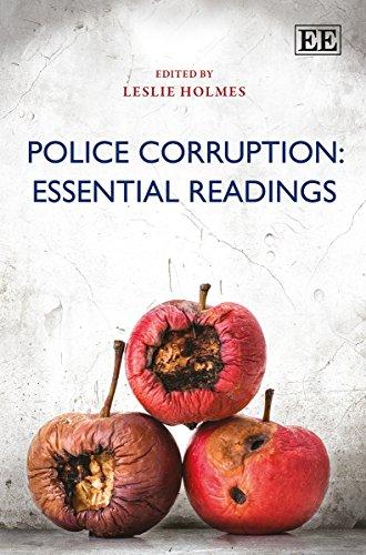Police Corruption: Essential Readings (Elgar Mini Series): Leslie Holmes