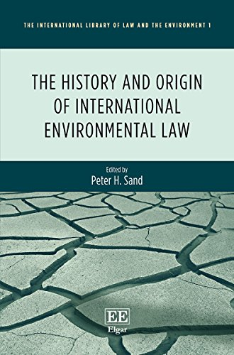The History and Origin of International Environmental Law: Peter H. Sand