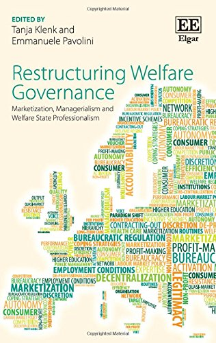 9781783475766: Restructuring Welfare Governance: Marketisation, Managerialism and Welfare State Professionalism