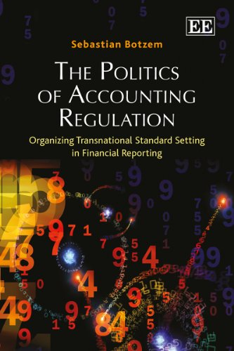9781783475841: The Politics of Accounting Regulation: Organizing Transnational Standard Setting in Financial Reporting