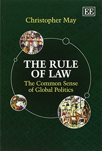 9781783476060: The Rule of Law: The Common Sense of Global Politics