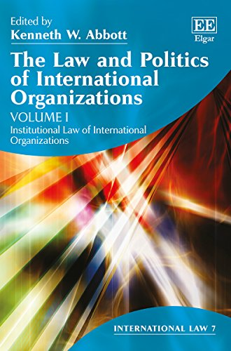 9781783476718: The Law and Politics of International Organizations (International Law series, #7)