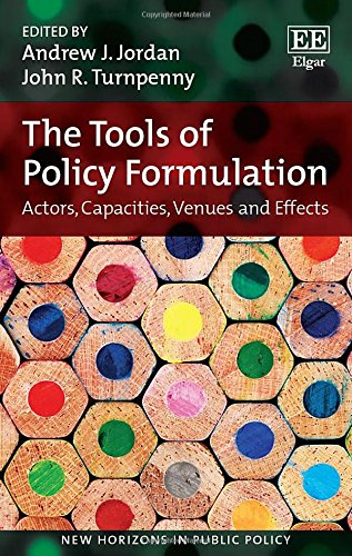9781783477036: The Tools of Policy Formulation: Actors, Capacities, Venues and Effects (New Horizons in Public Policy Series)