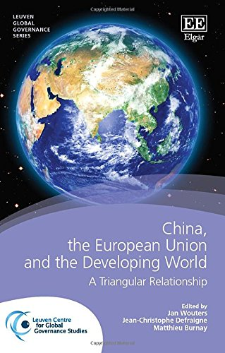 9781783477333: China, the European Union and the Developing World: A Triangular Relationship (Leuven Global Governance Series)