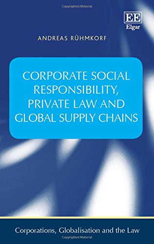 Corporate Social Responsibility, Private Law and Global Supply Chains (Corporations, Globalisation ...