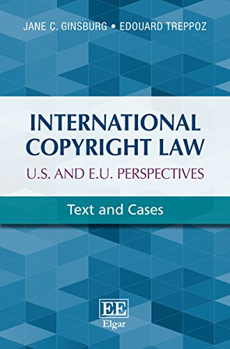 9781783477999: International Copyright Law U.S. and E.U. Perspectives: Text and Cases