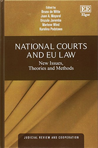 National Courts and EU Law: New Issues, Theories and Methods (Judicial Review and Cooperation ...