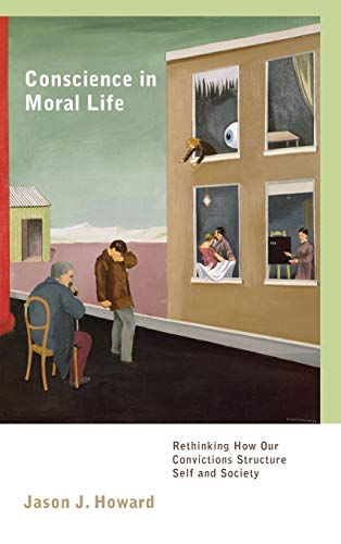 9781783480104: Conscience in Moral Life: Rethinking How Our Convictions Structure Self and Society