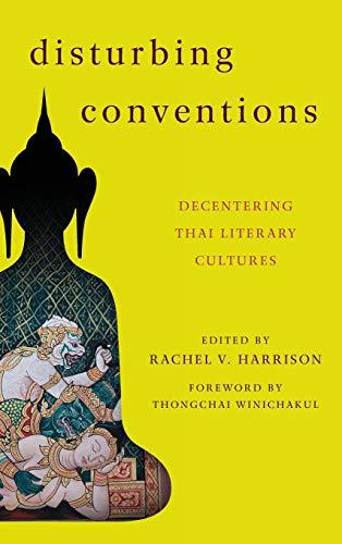9781783480135: Disturbing Conventions: Decentering Thai Literary Cultures
