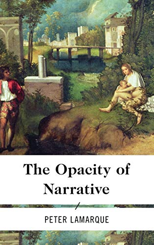 The Opacity of Narrative: Lamarque, Peter