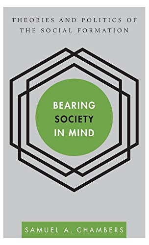 Bearing Society in Mind: Theories and Politics of the Social Formation (Disruptions): Samuel A. ...