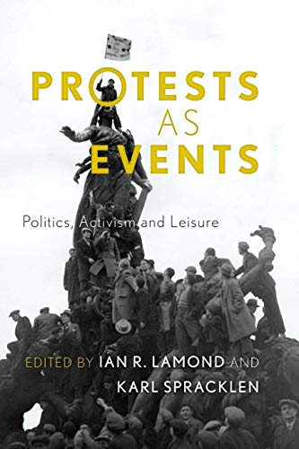 9781783480777: Protests as Events: Politics, Activism and Leisure