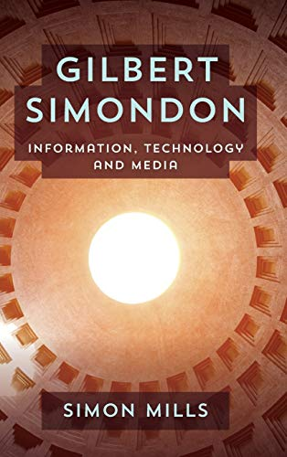 9781783481484: Gilbert Simondon: Information, Technology and Media