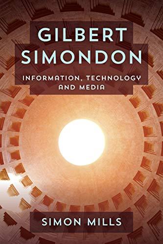 9781783481491: Gilbert Simondon: Information, Technology and Media