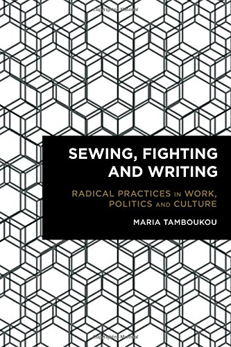 9781783482443: Sewing, Fighting and Writing: Radical Practices in Work, Politics and Culture (Radical Cultural Studies)