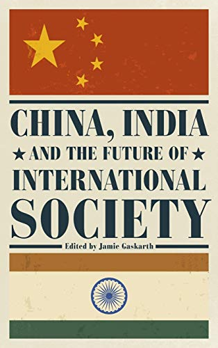 9781783482597: China, India and the Future of International Society