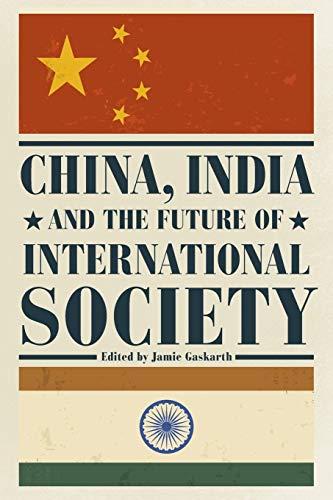 9781783482603: China, India and the Future of International Society
