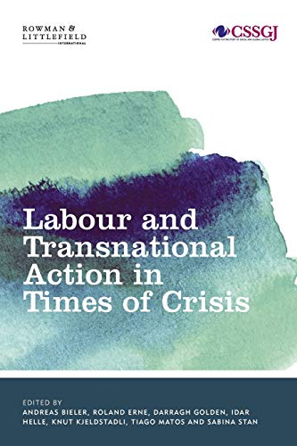 Labour and Transnational Action in Times of: Andreas Bieler, Roland