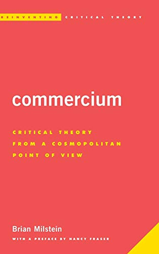9781783482832: Commercium: Critical Theory from a Cosmopolitan Point of View (Reinventing Critical Theory)