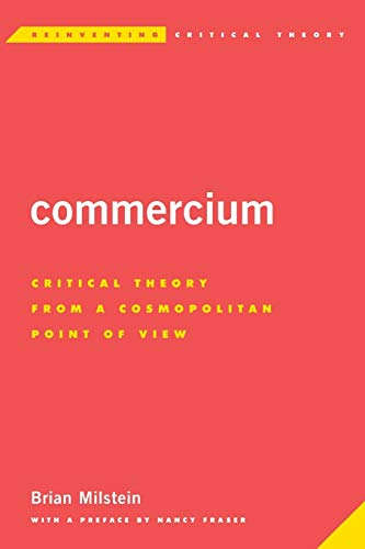 9781783482849: Commercium: Critical Theory From a Cosmopolitan Point of View (Reinventing Critical Theory)