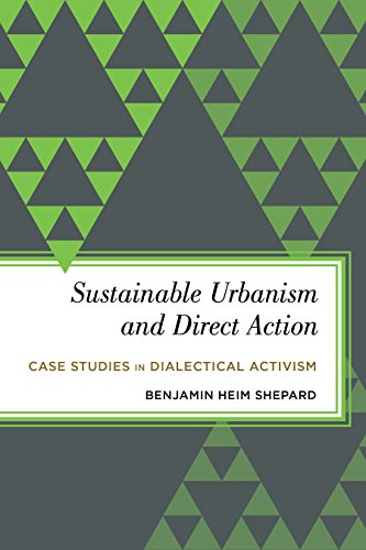 9781783483150: Sustainable Urbanism and Direct Action: Case Studies in Dialectical Activism (Radical Subjects in International Politics)