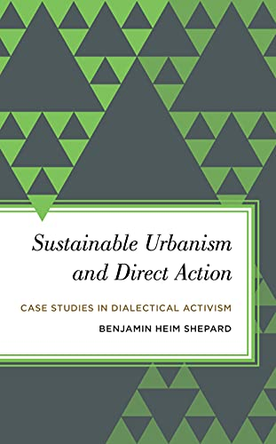 9781783483167: Sustainable Urbanism and Direct Action: Case Studies in Dialectical Activism (Radical Subjects in International Politics)