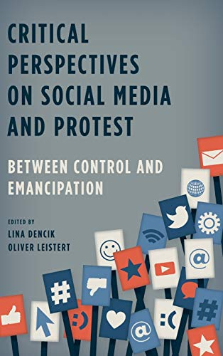9781783483358: Critical Perspectives on Social Media and Protest: Between Control and Emancipation