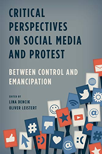 9781783483365: Critical Perspectives on Social Media and Protest: Between Control and Emancipation