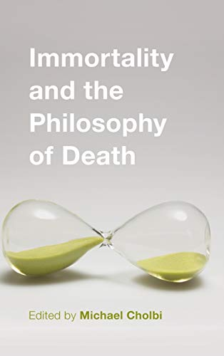 9781783483839: Immortality and the Philosophy of Death