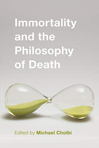 9781783483846: Immortality and the Philosophy of Death