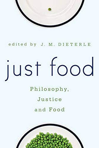 9781783483860: Just Food: Philosophy, Justice and Food