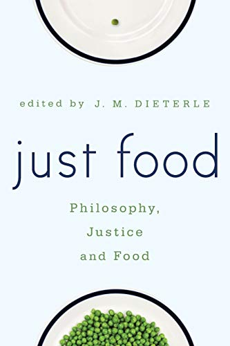 9781783483877: Just Food: Philosophy, Justice and Food