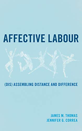 9781783483891: Affective Labour: (Dis) assembling Distance and Difference