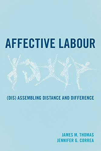9781783483907: Affective Labour: (Dis) assembling Distance and Difference