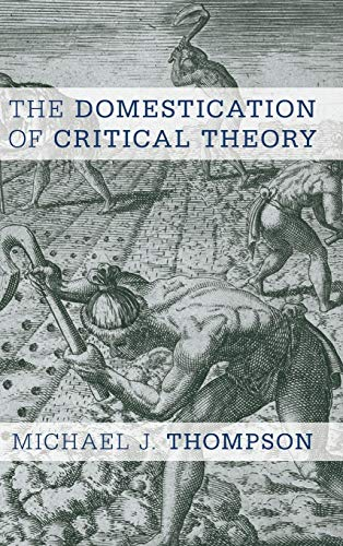 9781783484300: The Domestication of Critical Theory