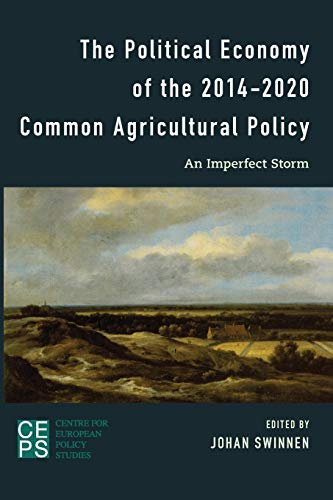 9781783484843: The Political Economy of the 2014-2020 Common Agricultural Policy: An Imperfect Storm