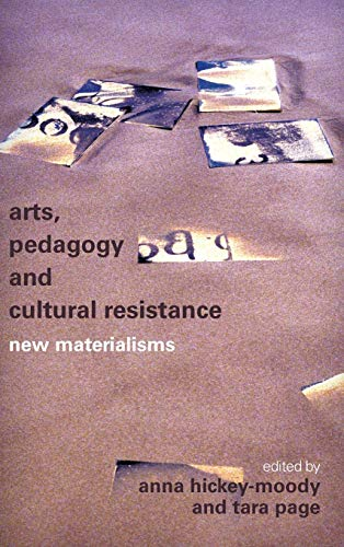 9781783484867: Arts, Pedagogy and Cultural Resistance: New Materialisms