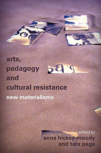 9781783484874: Arts, Pedagogy and Cultural Resistance: New Materialisms