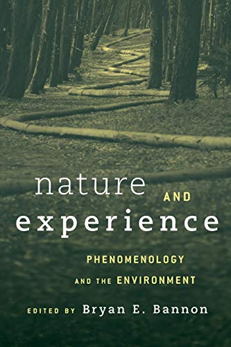 Nature and Experience: Phenomenology and the Environment: Bryan Bannon