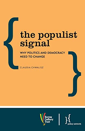 The Populist Signal: Why Politics and Democracy Need to Change: Claudia Chwalisz