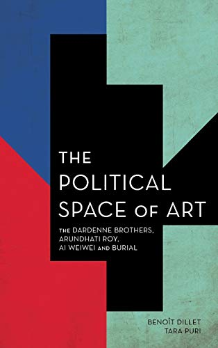 9781783485673: The Political Space of Art: The Dardenne Brothers, Arundhati Roy, Ai Weiwei and Burial (Experiments/On the Political)
