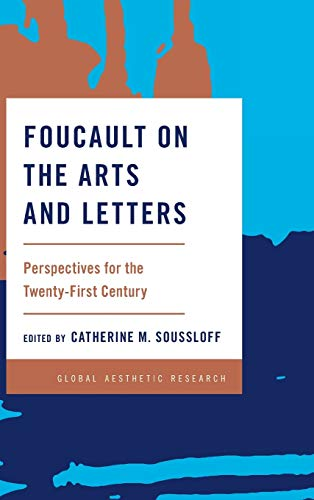 9781783485734: Foucault on the Arts and Letters: Perspectives for the 21st Century (Global Aesthetic Research)