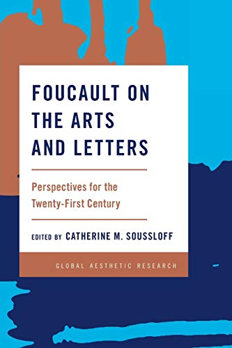 9781783485741: Foucault on the Arts and Letters: Perspectives for the 21st Century (Global Aesthetic Research)