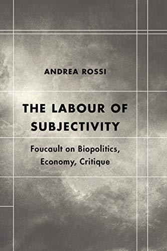 9781783486014: The Labour of Subjectivity: Foucault on Biopolitics, Economy, Critique (Futures of the Archive)