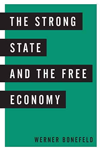 9781783486281: The Strong State and the Free Economy